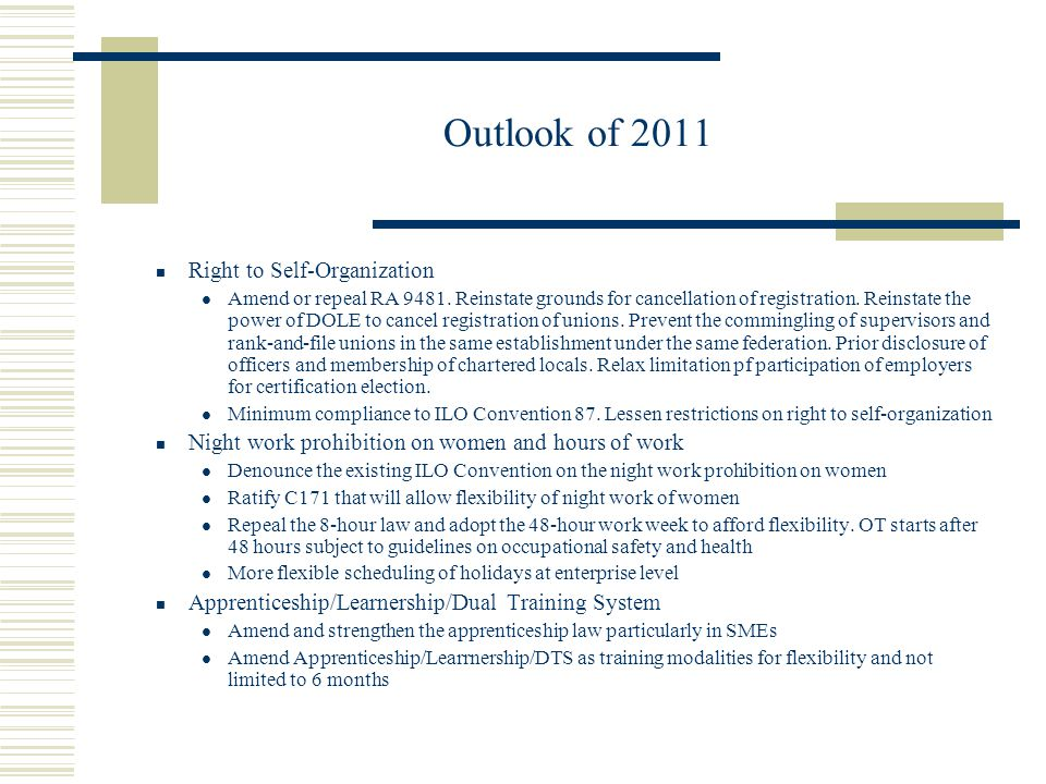 Outlook of 2011 Right to Self-Organization Amend or repeal RA 9481.