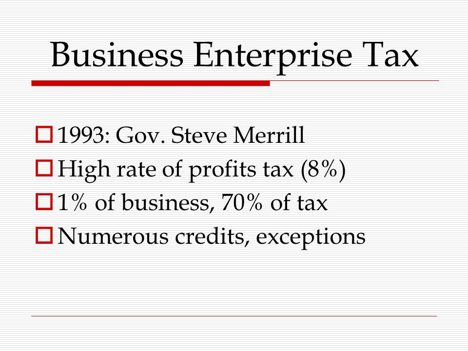 Business Enterprise Tax  1993: Gov.