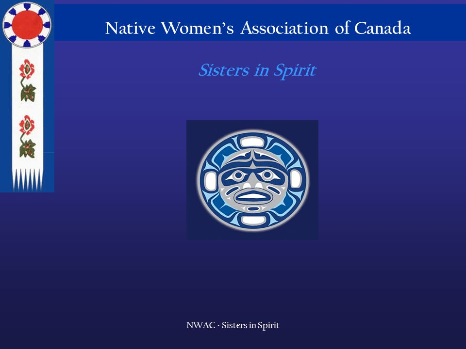 Native Women's Association of Canada NWAC - Sisters in Spirit Sisters in Spirit