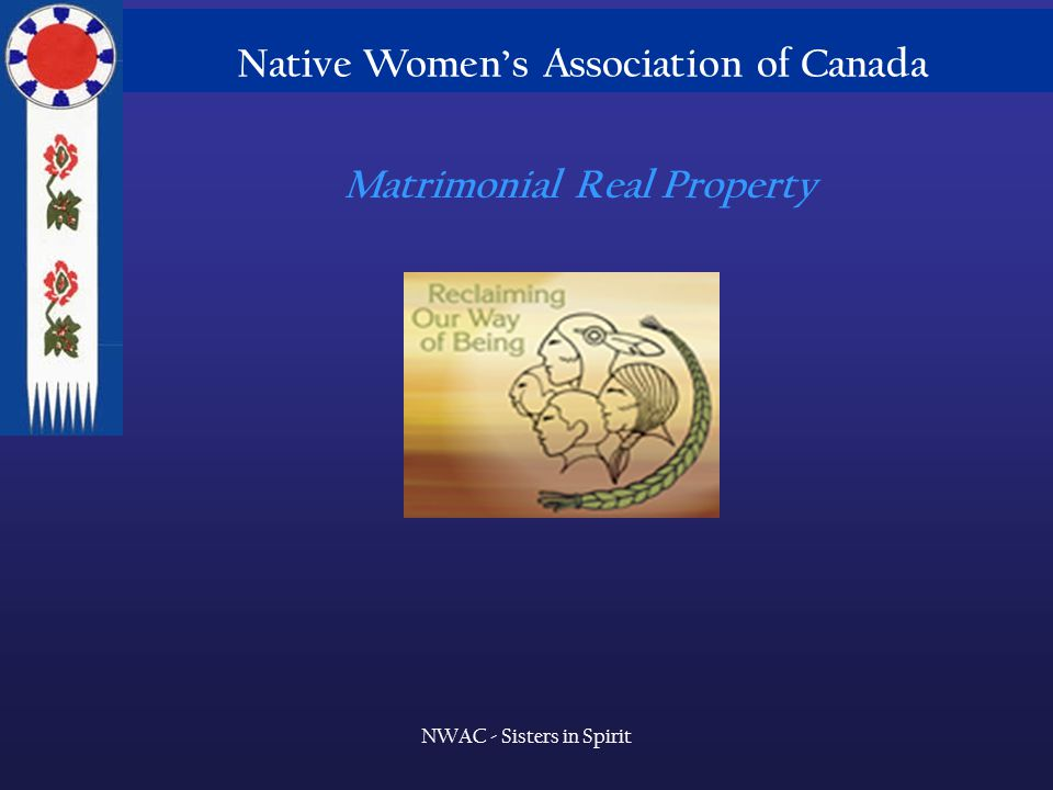 Native Women's Association of Canada NWAC - Sisters in Spirit Matrimonial Real Property