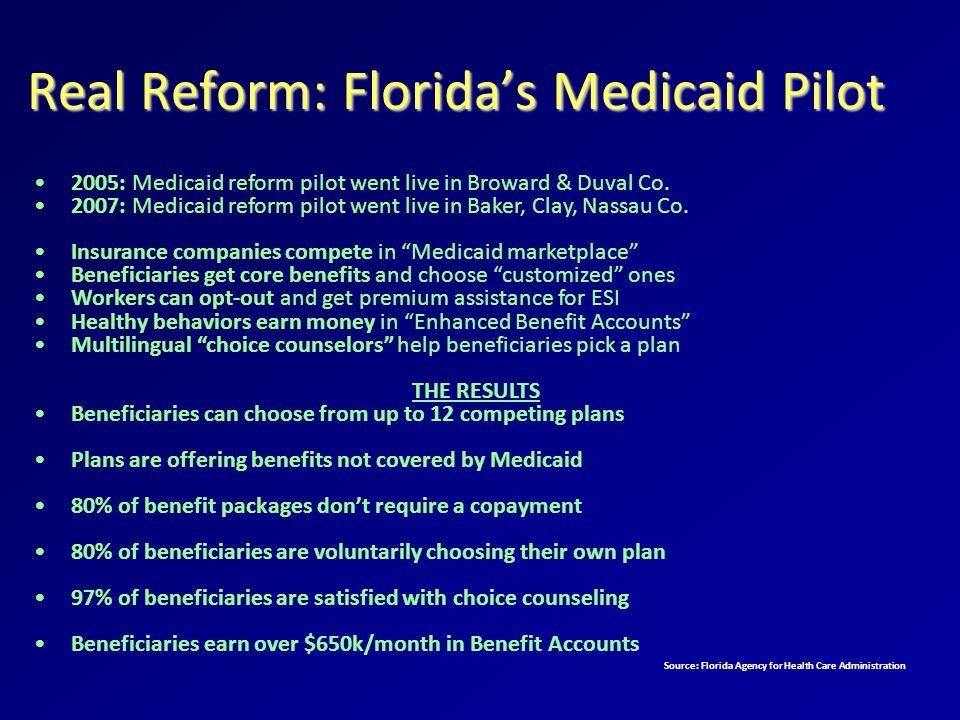 Real Reform: Florida's Medicaid Pilot 2005: Medicaid reform pilot went live in Broward & Duval Co.