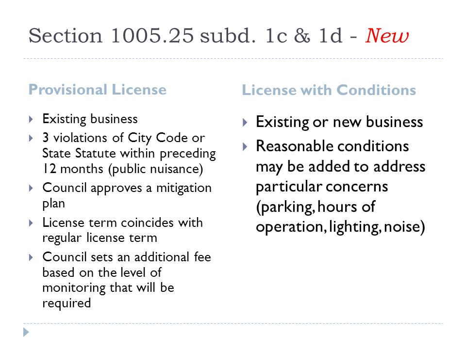 Section 1005.25 subd. 1c & 1d - New Provisional License License with Conditions  Existing business  3 violations of City Code or State Statute withi