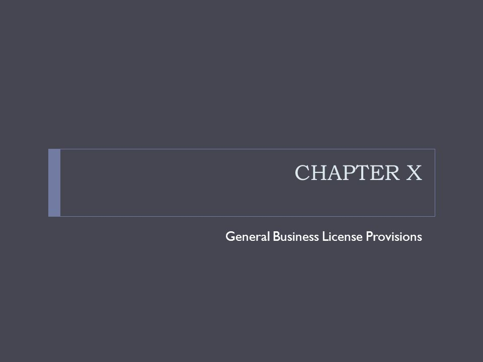 CHAPTER X General Business License Provisions