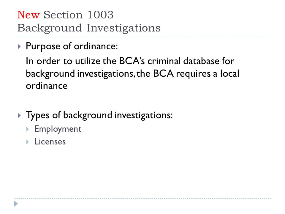 Section 1003 – Background Investigations  Section 1003.03 – Employment  All applicants  Current employees (ability, not requirement)  Volunteers who work with  Vulnerable adults  Children  Unless Asst.