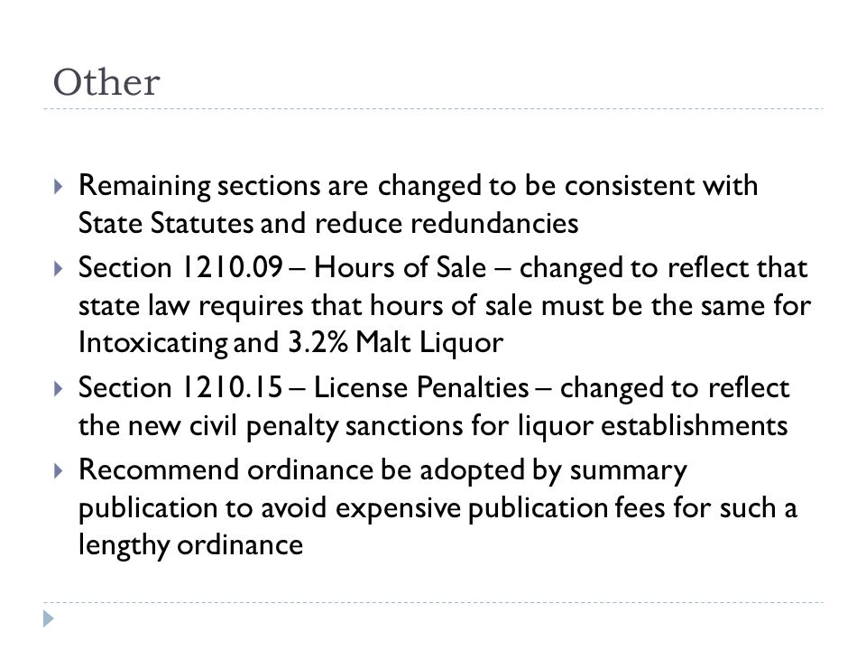 Other  Remaining sections are changed to be consistent with State Statutes and reduce redundancies  Section 1210.09 – Hours of Sale – changed to ref