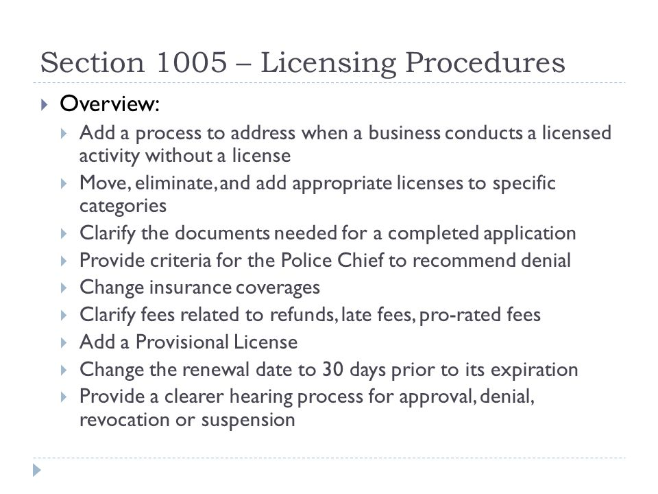 Section 1005 – Licensing Procedures  Overview:  Add a process to address when a business conducts a licensed activity without a license  Move, elim