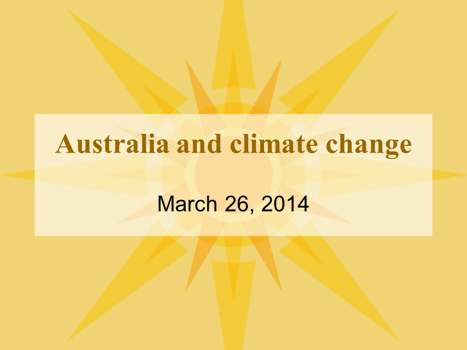 Australia and climate change March 26, 2014