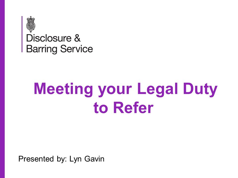 Who has a Duty to Refer.