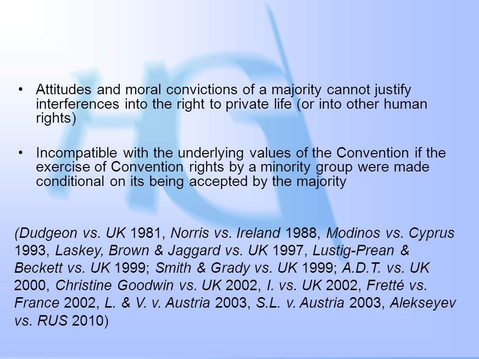 www.graupner.at Attitudes and moral convictions of a majority cannot justify interferences into the right to private life (or into other human rights)