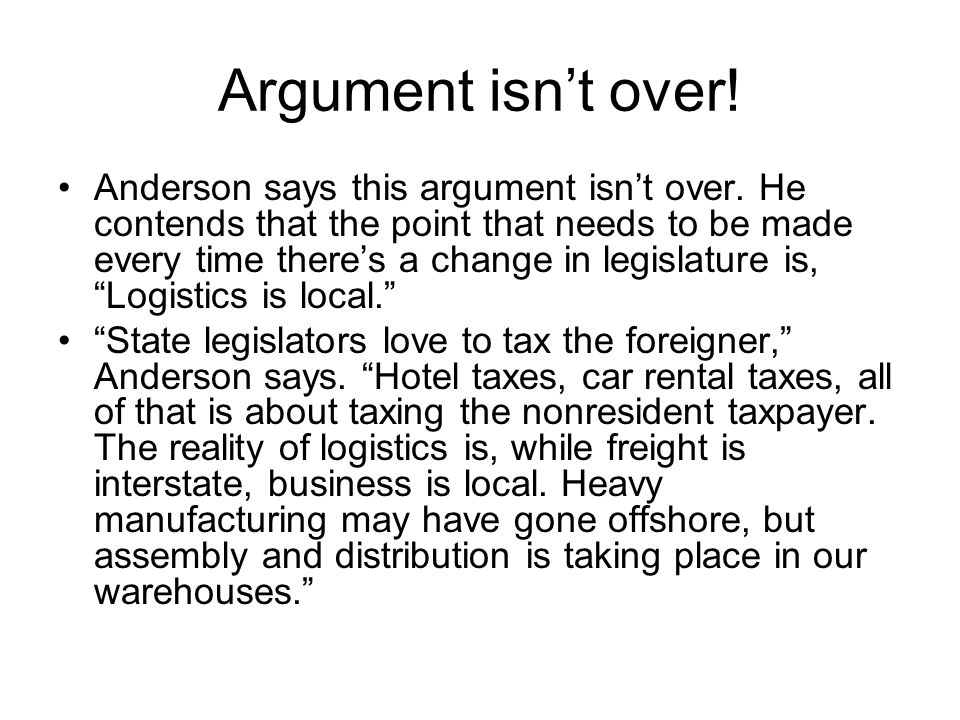Argument isn't over. Anderson says this argument isn't over.