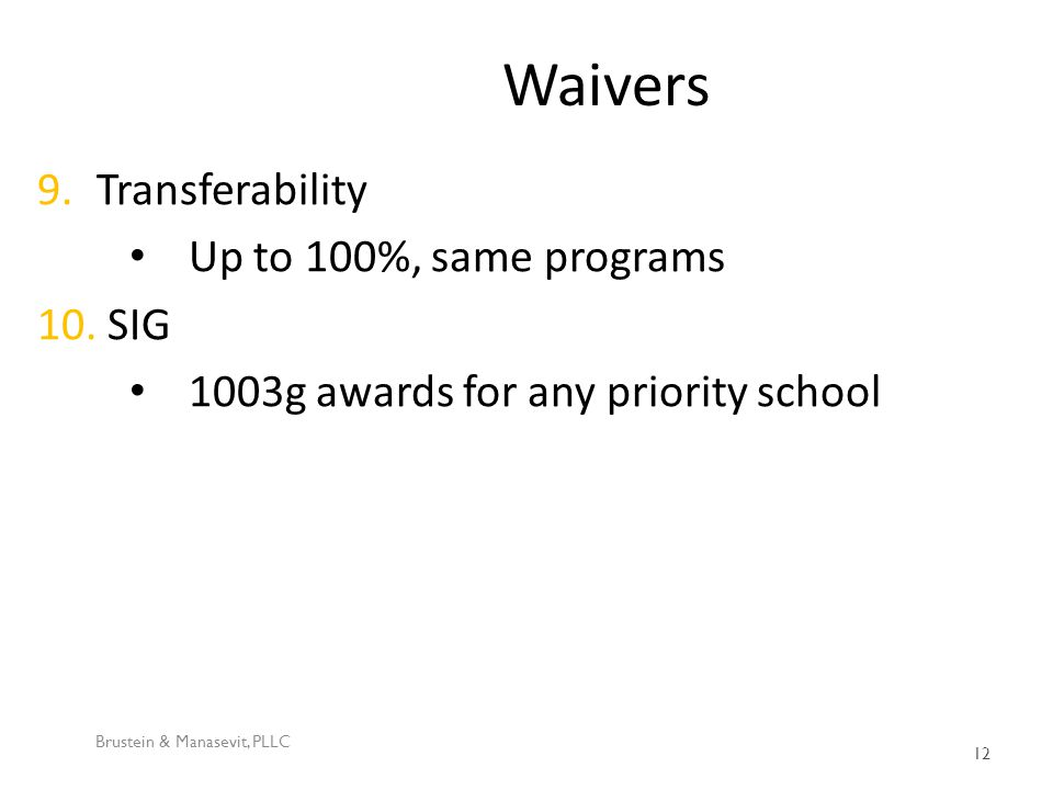 Waivers 9.Transferability Up to 100%, same programs 10.