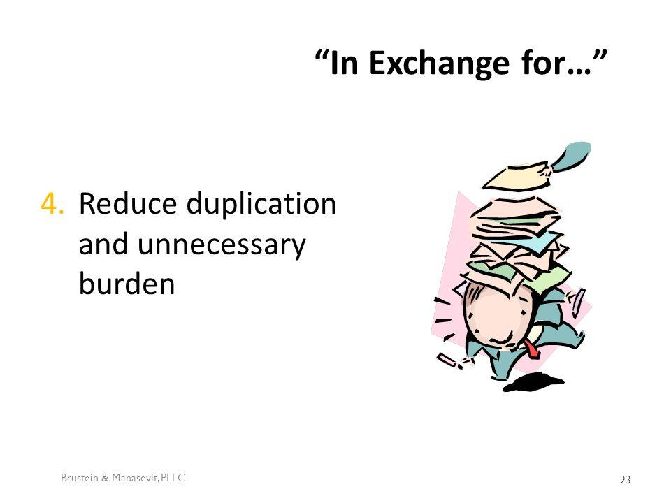 In Exchange for… 4.Reduce duplication and unnecessary burden Brustein & Manasevit, PLLC 23