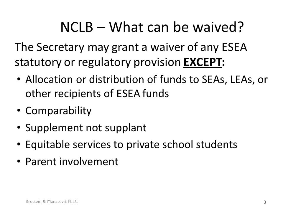 New Waiver #12 No AYP determination for LEAs or Schools Brustein & Manasevit, PLLC 14