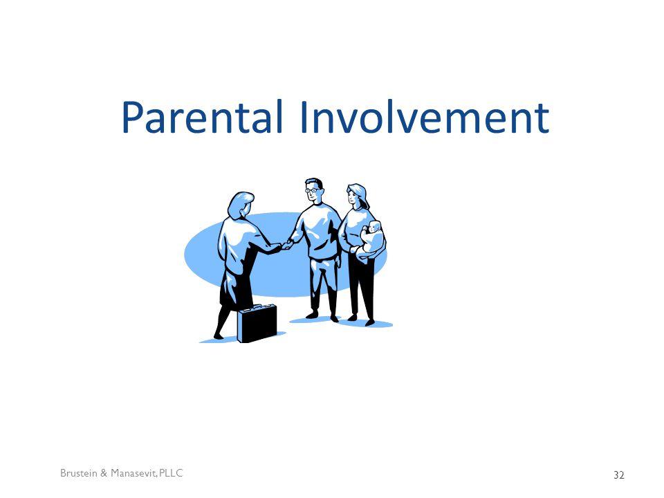 Parental Involvement Brustein & Manasevit, PLLC 32