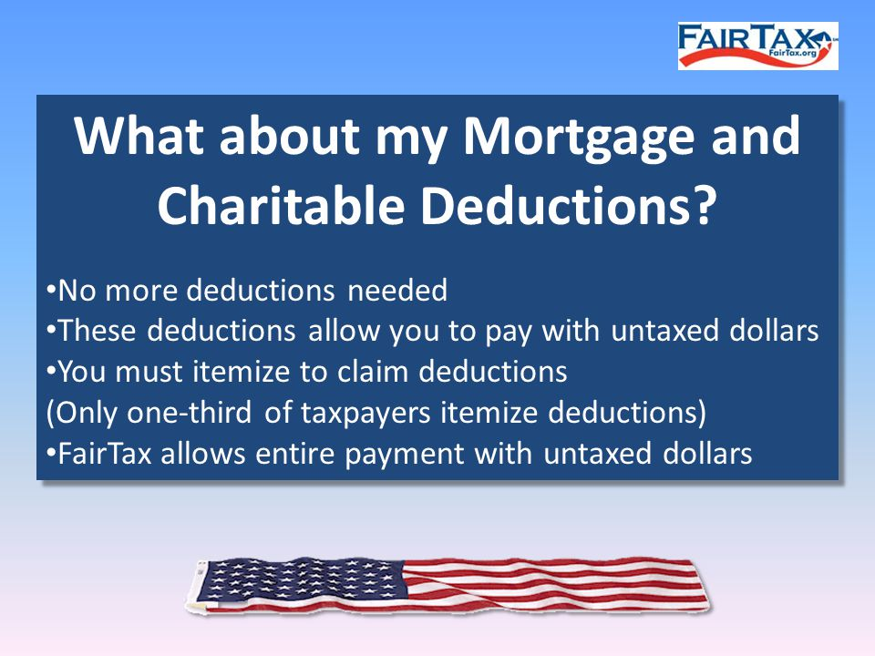 What about my Mortgage and Charitable Deductions.