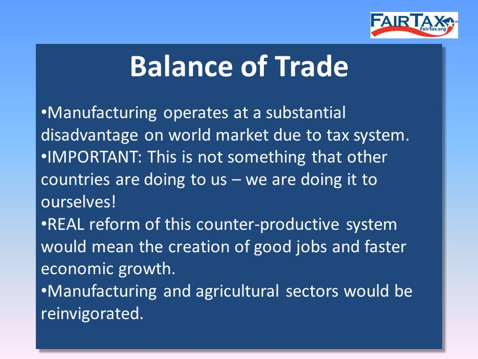 Manufacturing operates at a substantial disadvantage on world market due to tax system.