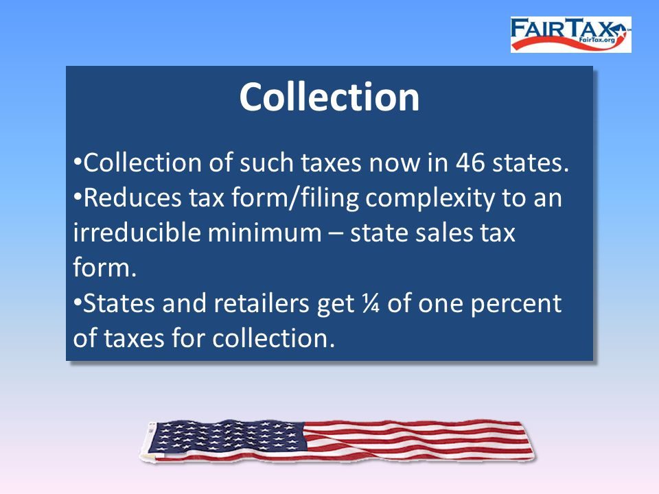 Collection Collection of such taxes now in 46 states.