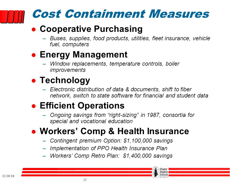 02/09/06 25 Cost Containment Measures l Cooperative Purchasing –Buses, supplies, food products, utilities, fleet insurance, vehicle fuel, computers l Energy Management –Window replacements, temperature controls, boiler improvements l Technology –Electronic distribution of data & documents, shift to fiber network, switch to state software for financial and student data l Efficient Operations –Ongoing savings from right-sizing in 1987, consortia for special and vocational education l Workers' Comp & Health Insurance –Contingent premium Option: $1,100,000 savings –Implementation of PPO Health Insurance Plan –Workers' Comp Retro Plan: $1,400,000 savings