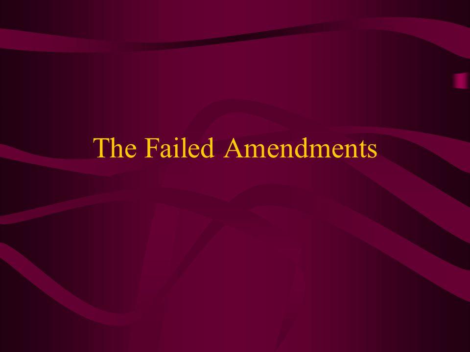 The Failed Amendments
