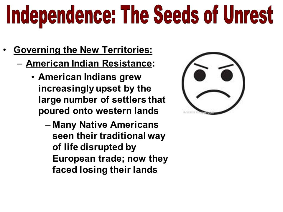 Governing the New Territories: –American Indian Resistance: NEOLIN: a Native American, also known as, The Delaware Prophet –He wanted the Native Americans to return to their ancient practices –He denounced the use of European goods and customs and urged his audiences to drive the settlers out
