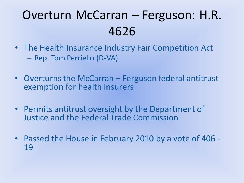 Overturn McCarran – Ferguson: H.R. 4626 The Health Insurance Industry Fair Competition Act – Rep.