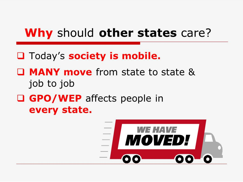 Why should other states care. Today's society is mobile.