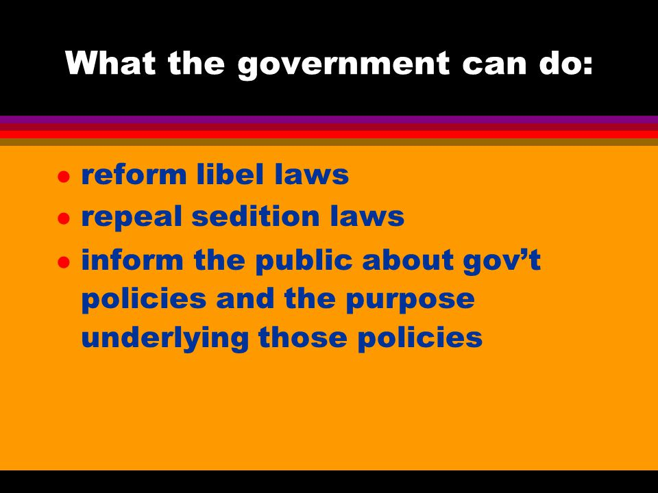 What the government can do: l give radio and movies full First Amendment rights l facilitate new ventures in the communications industry l maintain competition through antitrust laws