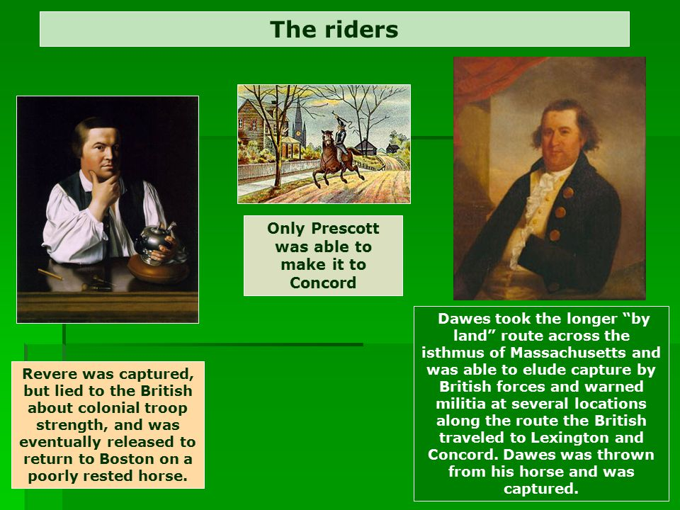 """The riders Dawes took the longer """"by land"""" route across the isthmus of Massachusetts and was able to elude capture by British forces and warned militi"""