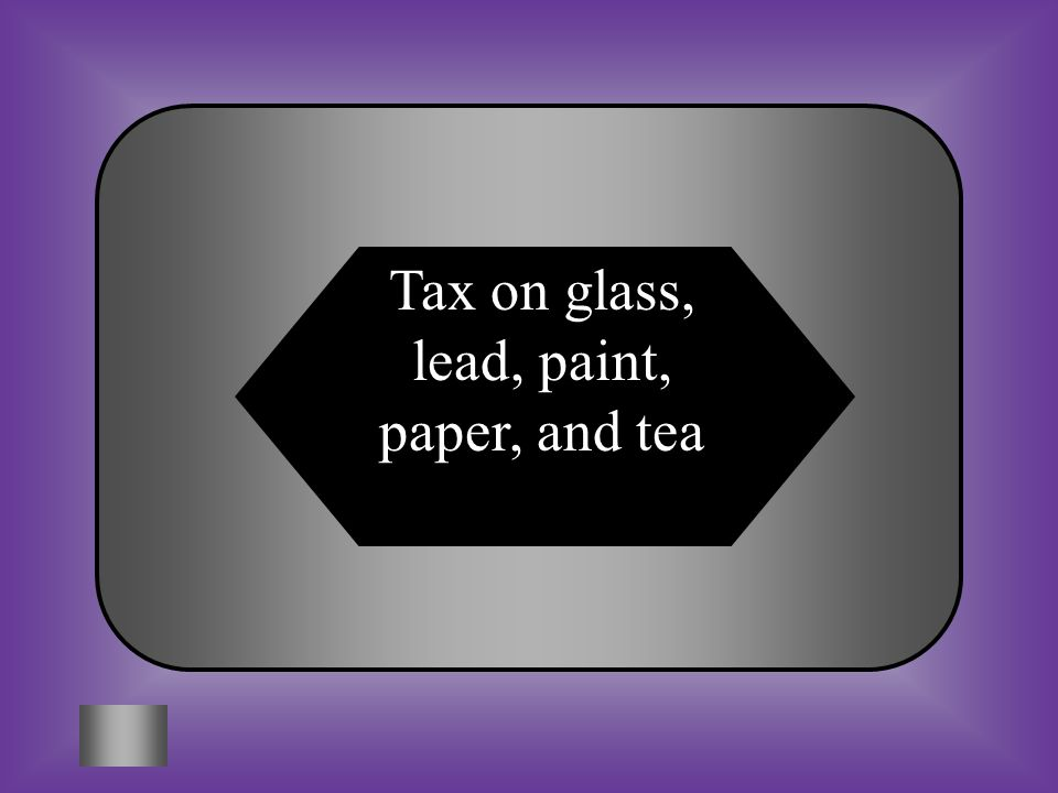 A:B: Tax glass, lead, paint, molasses, and tea Tax legal documents, glass, and lead #8 What did the Townshend Acts do? C:D: Tax glass, lead, paint, pa