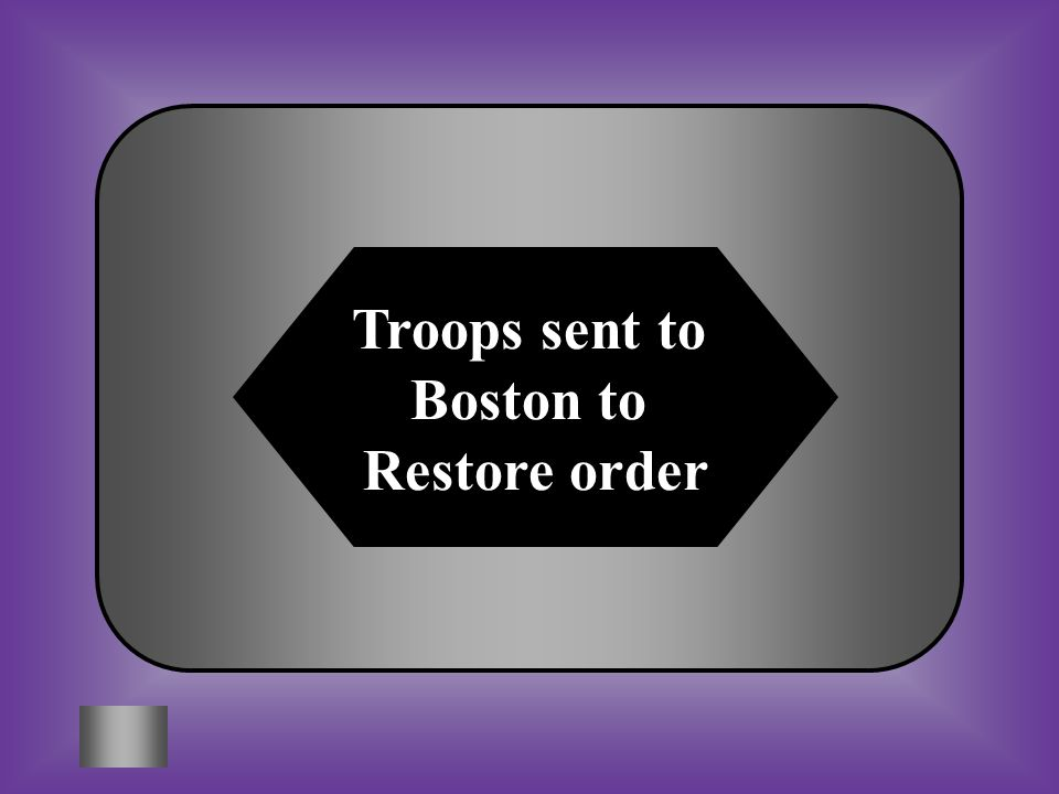 A:B: Troops sent to Boston to restore order Boston harbor was closed #9 What was the effect of the Liberty incident? C:D: All the tea was dumped into