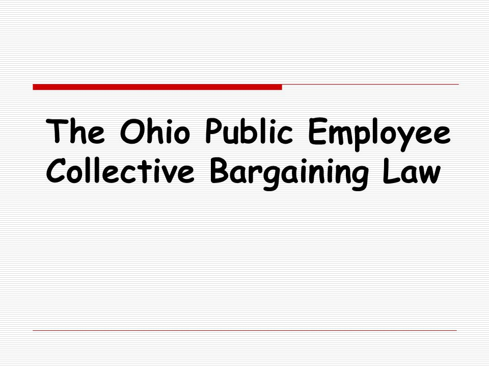 The Ohio Public Employee Collective Bargaining Law