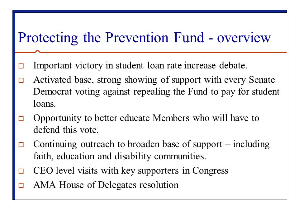 Protecting the Prevention Fund - overview  Important victory in student loan rate increase debate.