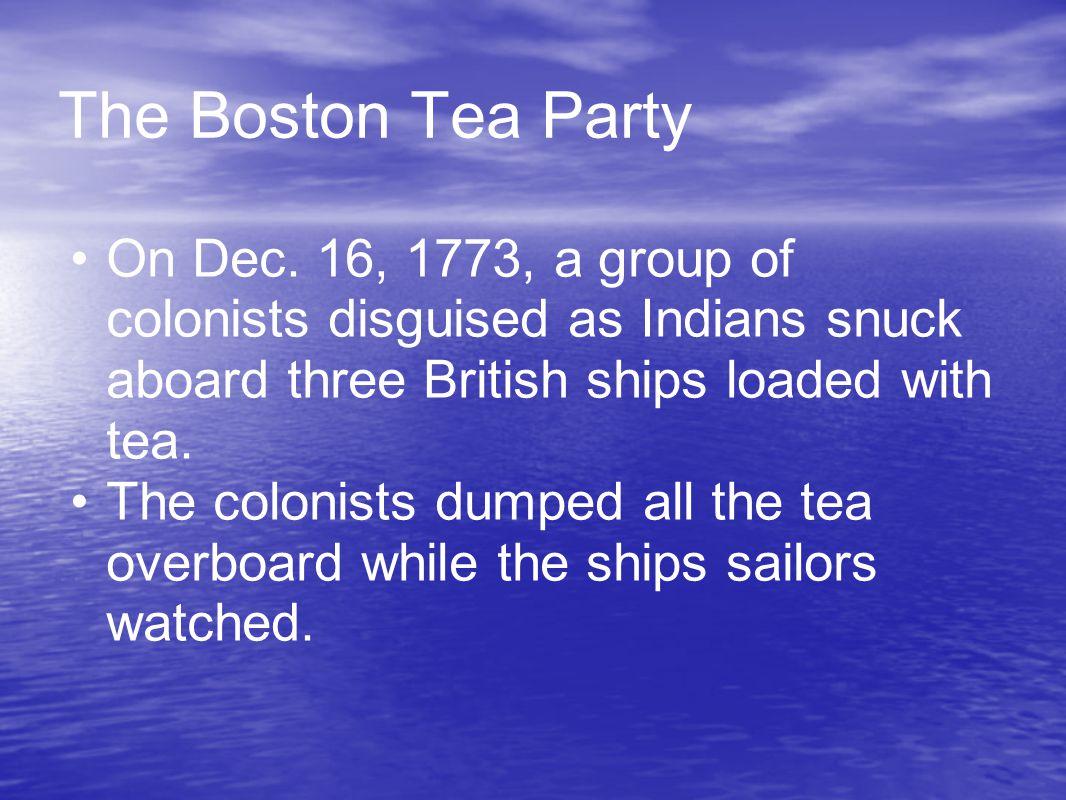 The Boston Tea Party On Dec.