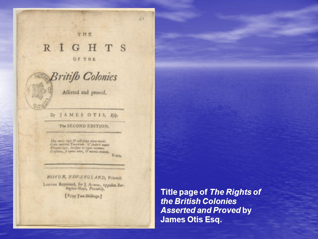 Title page of The Rights of the British Colonies Asserted and Proved by James Otis Esq.