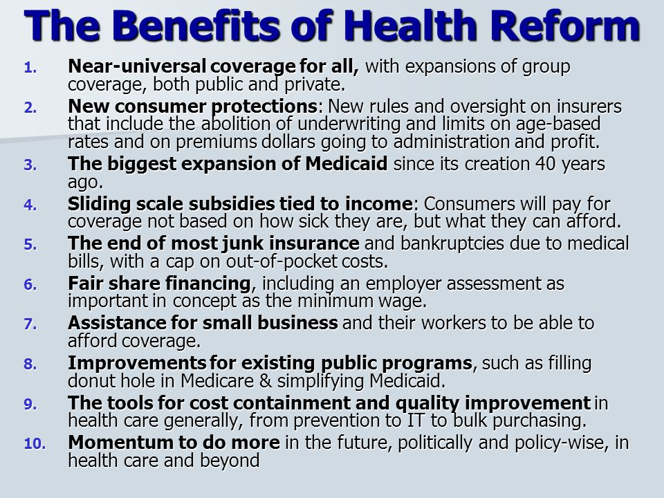 The Benefits of Health Reform 1.