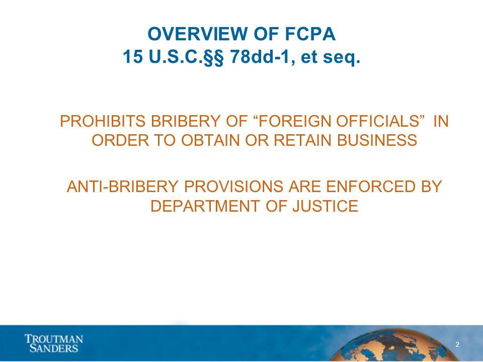 2 OVERVIEW OF FCPA 15 U.S.C.§§ 78dd-1, et seq.