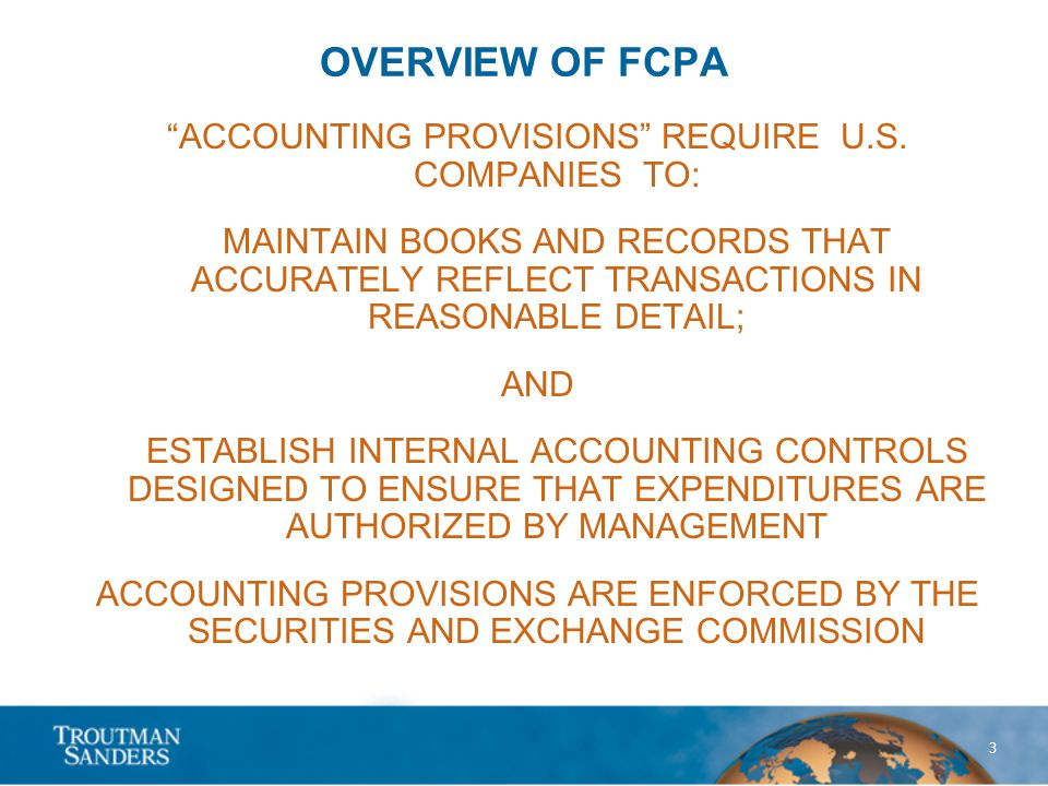 3 OVERVIEW OF FCPA ACCOUNTING PROVISIONS REQUIRE U.S.