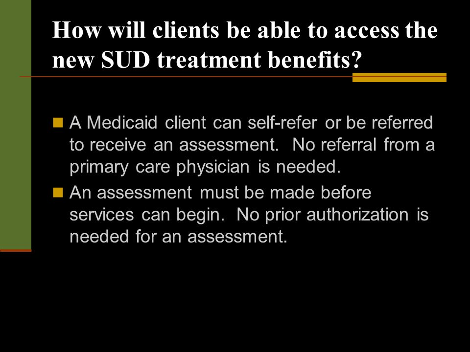 How will clients be able to access the new SUD treatment benefits.