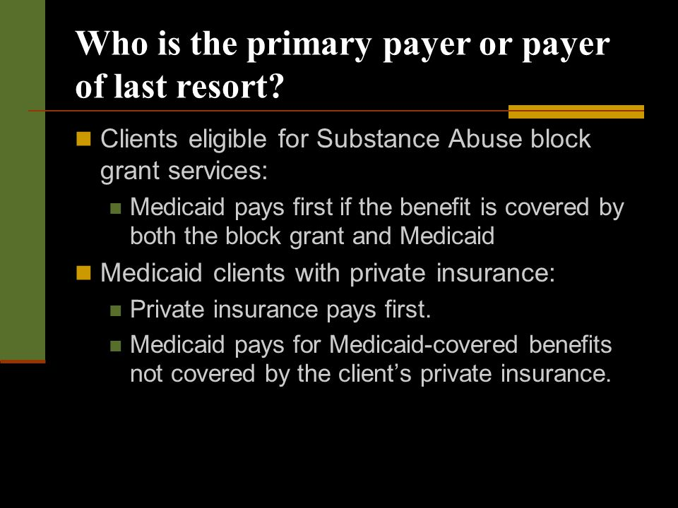 Who is the primary payer or payer of last resort.