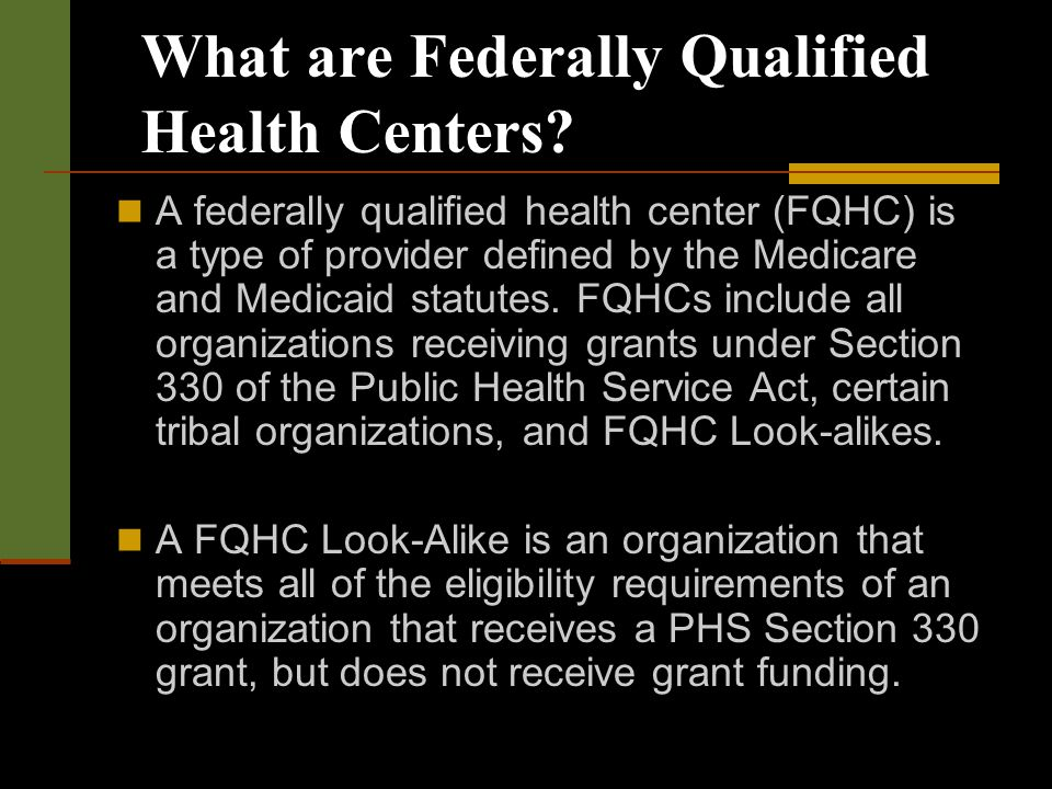 What are Federally Qualified Health Centers.