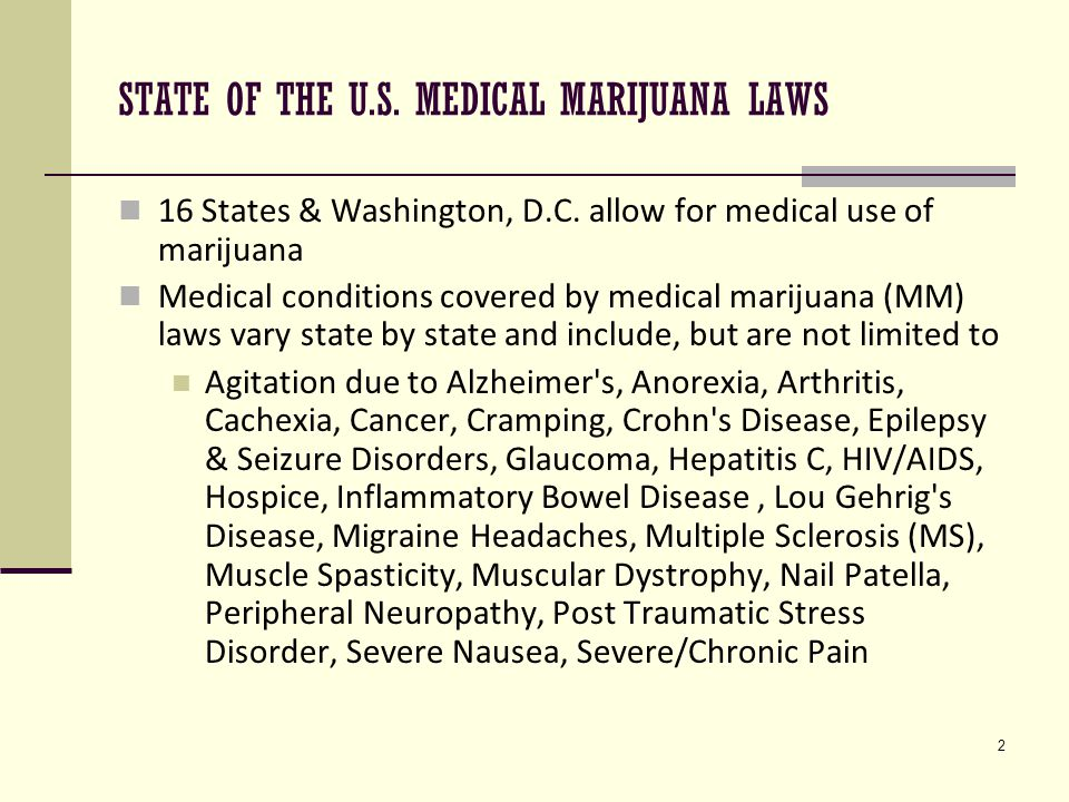 2 STATE OF THE U.S. MEDICAL MARIJUANA LAWS 16 States & Washington, D.C.