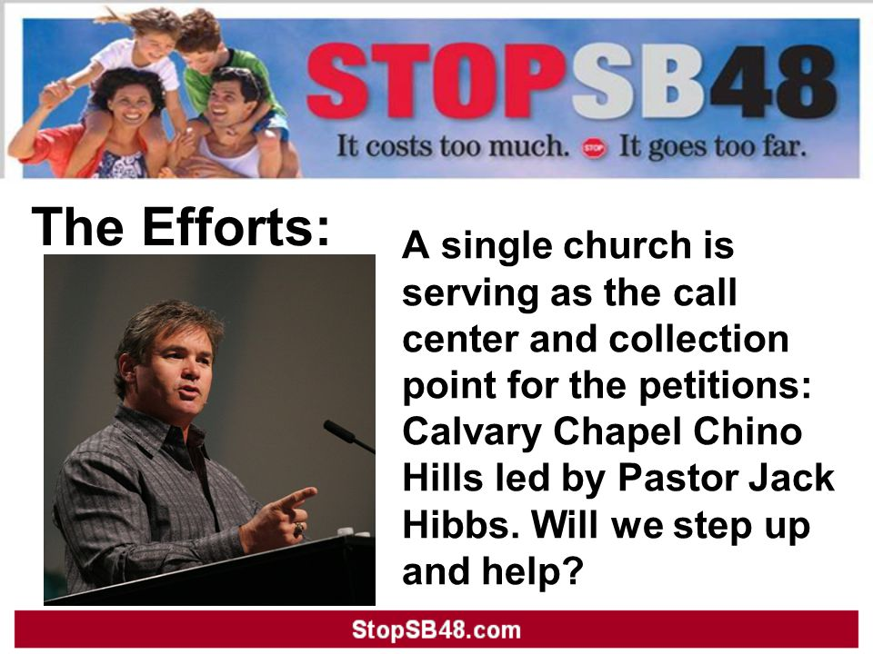 A single church is serving as the call center and collection point for the petitions: Calvary Chapel Chino Hills led by Pastor Jack Hibbs. Will we ste