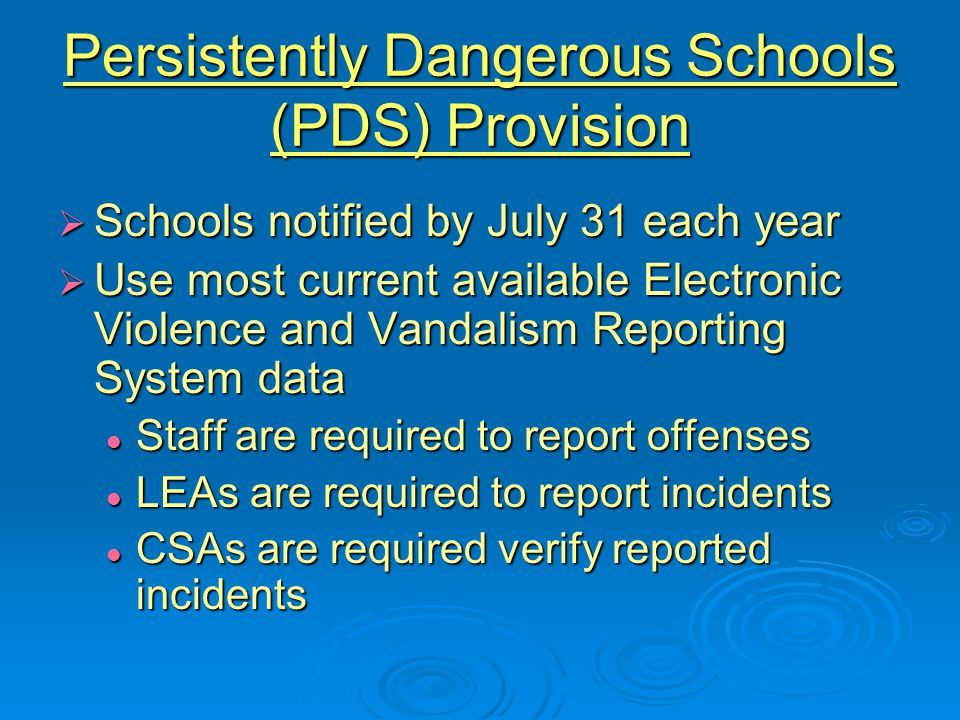 PDS Identification Criteria  Criteria for dangerous : 7 or more Category A offenses, or 7 or more Category A offenses, or Score of 1 or greater on the index of Category B offenses Score of 1 or greater on the index of Category B offenses  Criteria for persistent: Meet criteria for dangerous each year for three consecutive years Meet criteria for dangerous each year for three consecutive years