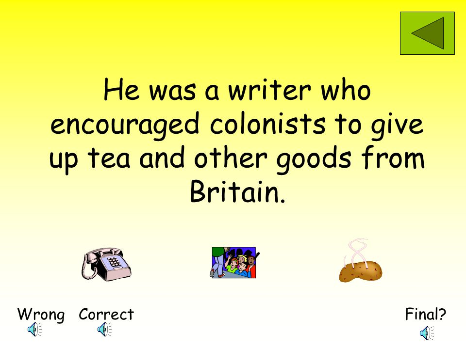 He was a writer who encouraged colonists to give up tea and other goods from Britain.