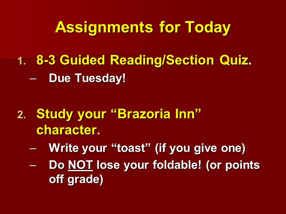 Assignments for Today  8-3 Guided Reading/Section Quiz.