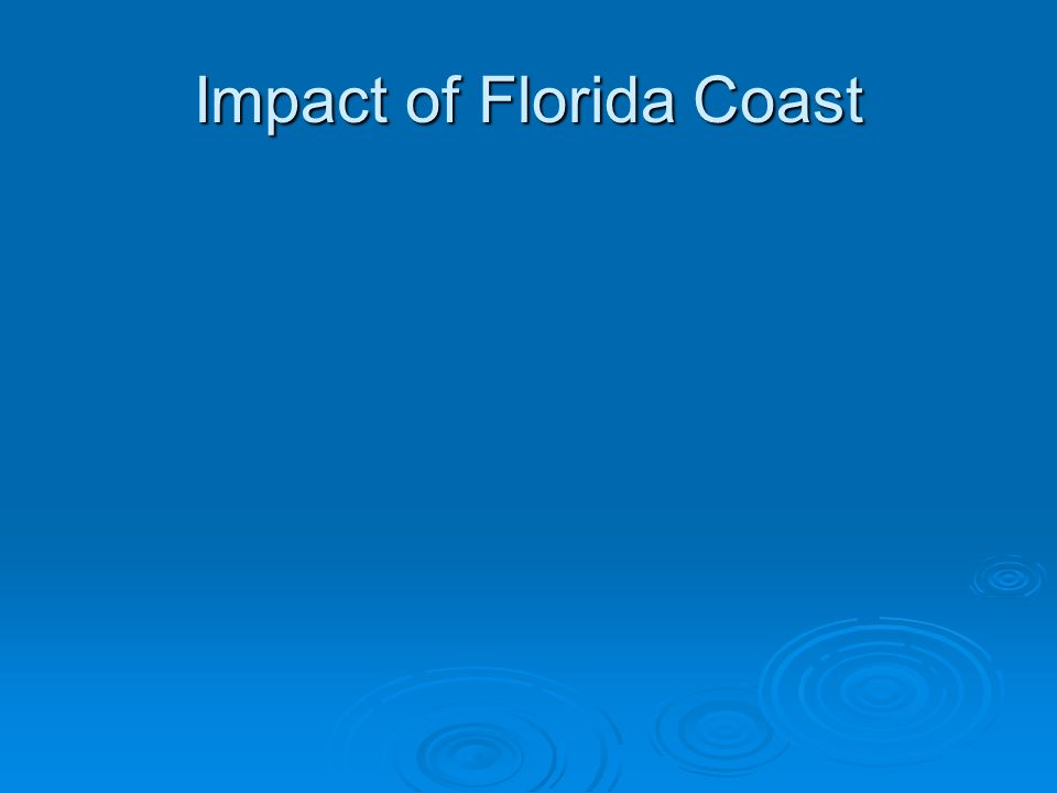 Impact of Florida Coast