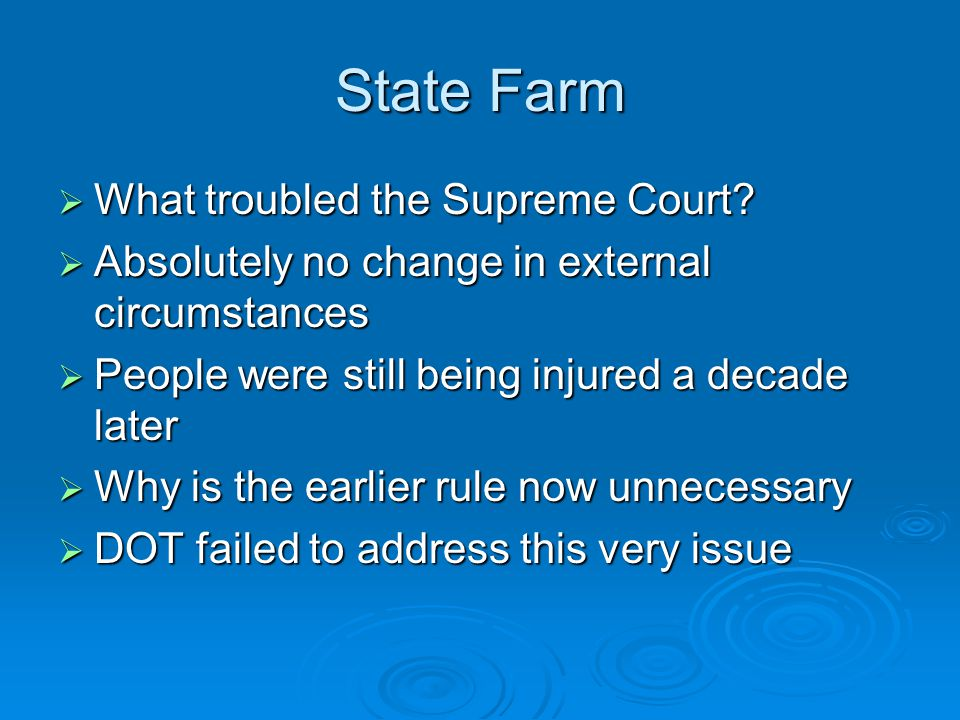 State Farm  What troubled the Supreme Court.