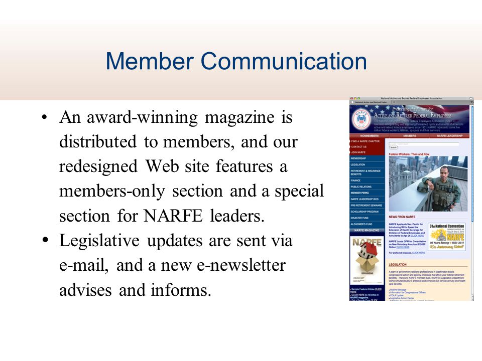 Member Communication An award-winning magazine is distributed to members, and our redesigned Web site features a members-only section and a special se