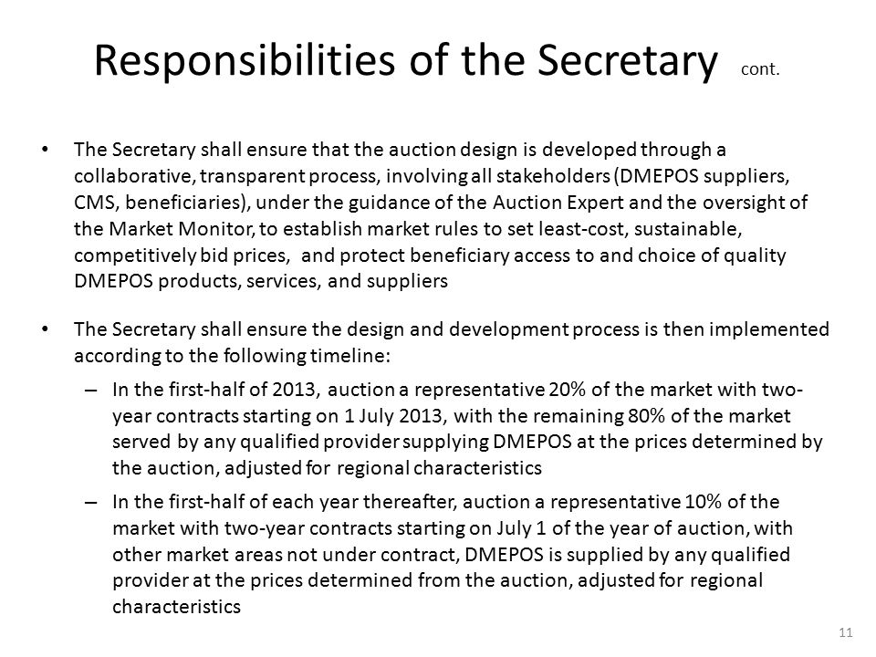 Responsibilities of the Secretary cont. The Secretary shall ensure that the auction design is developed through a collaborative, transparent process,