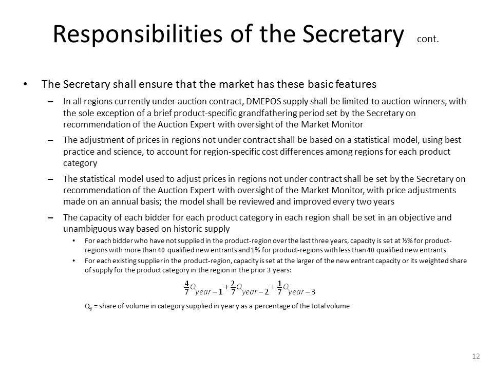 Responsibilities of the Secretary cont. The Secretary shall ensure that the market has these basic features – In all regions currently under auction c